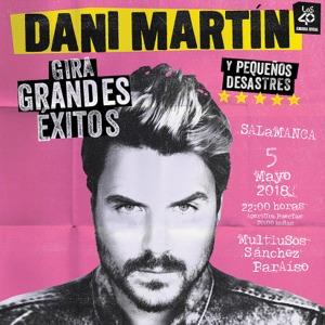 Pandora Producciones - Dani Martín Gira 'Grandes Éxitos y Pequeños Desastres' - Salamanca - 2018
